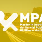 MPA - Master di I livello in Gestione dei Servizi Pubblici, Utilities e Mobilità. VIRTUAL OPEN DAY 10 giugno ore 12.